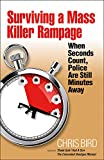 img - for Surviving a Mass Killer Rampage: When Seconds Count, Police Are Still Minutes Away book / textbook / text book