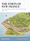 img - for The Forts of New France: The Great Lakes, the Plains and the Gulf Coast 1600-1763 (Fortress) book / textbook / text book