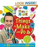 Mister Maker - Things to Make and Do! (Mister Maker Kids Art Series - Igloo Books Ltd)