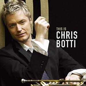Chris Botti - 2011 - This Is Chris Botti