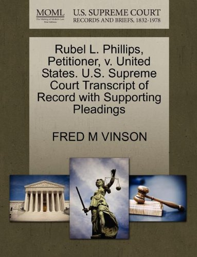 Rubel L. Phillips, Petitioner, v. United States. U.S. Supreme Court Transcript of Record with Supporting Pleadings