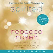 Spirited: Connect to the Guides All Around You Audiobook by Rebecca Rosen, Samantha Rose Narrated by Rebecca Rosen