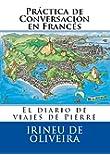 Pr�ctica de Conversaci�n en Franc�s (French Edition)