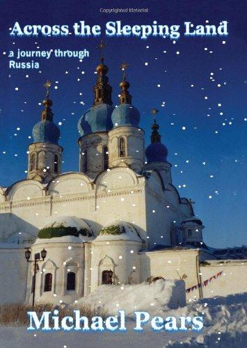 A través de la tierra durmiente: un viaje a través de Rusia