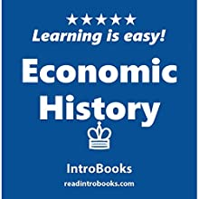 Economic History Audiobook by  IntroBooks Narrated by Cyrus Nilo