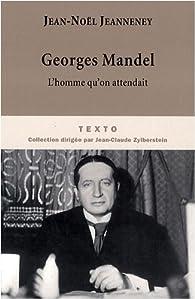 Georges Mandel, l'homme qu'on attendait par Jean-Noël Jeanneney