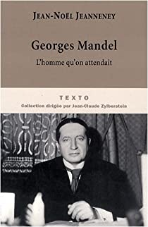 Georges Mandel, l'homme qu'on attendait par Jeanneney