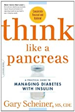 Think Like a Pancreas: A Practical Guide to Managing Diabetes with Insulin--Completely Revised and Updated