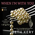 When I'm With You: Because You Are Mine, Part I Audiobook by Beth Kery Narrated by Anne Delaroche