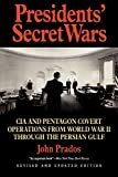 Presidents' Secret Wars: CIA and Pentagon Covert Operations from World War II Through the Persian Gulf War (Elephant Paperbacks)