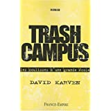 Trash Campus : Les coulisses d'une grande �colepar David Karven