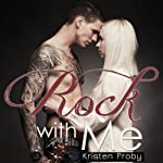 Rock with Me (       UNABRIDGED) by Kristen Proby Narrated by Jennifer Mack