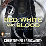 Red, White, and Blood: The President's Vampire, Book 3 (Unabridged)