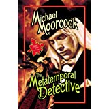 The Metatemporal Detective ~ Michael Moorcock