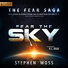 Fear the Sky: The Fear Saga, Book 1 Audiobook by Stephen Moss Narrated by R.C. Bray