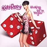 Waking Up in Vegas by Katy Perry (2009-06-09) 【並行輸入品】