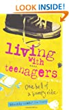 Living with Teenagers: One Hell of a Bumpy Ride: It's One Hell of a Bumpy Ride