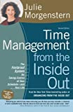 img - for Time Management from the Inside Out, Second Edition Foolproof System for Taking Control of Your Schedule -- and Your Life by Morgenstern, Julie [Holt Paperbacks,2004] [Paperback] 2nd Edition book / textbook / text book