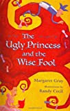 img - for The Ugly Princess and the Wise Fool book / textbook / text book