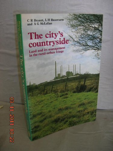 The City's Countryside: Land and Its Management in the Rural Urban Fringe