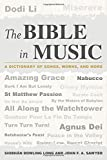 img - for The Bible in Music: A Dictionary of Songs, Works, and More book / textbook / text book