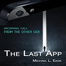 The Last App (       UNABRIDGED) by Michael L. Eads Narrated by Michael L. Eads