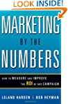 Marketing by the Numbers: How to Meas...