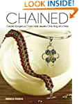 Chained: Create Gorgeous Chain Mail J...