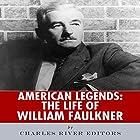 American Legends: The Life of William Faulkner Hörbuch von  Charles River Editors Gesprochen von: Scott Clem
