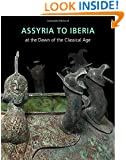 Assyria to Iberia: at the Dawn of the Classical Age (Metropolitan Museum of Art)