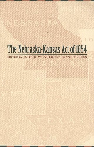The Nebraska-Kansas Act of 1854 (Law in the American West)