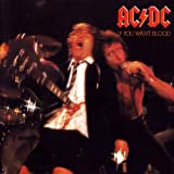 If You Want Blood, You've Got It AC/DC