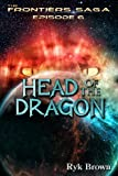"""Ep.#6 - """"Head of the Dragon"""" (The Frontiers Saga)"""