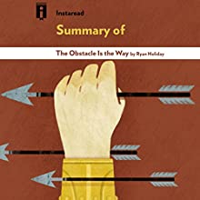 Summary of The Obstacle Is the Way by Ryan Holiday | Includes Analysis Audiobook by  Instaread Narrated by Michael Pauley