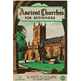 Ancient Churches For Beginners - The Visitors' Brief Guide
