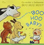 What Shall We Do with the Boo-hoo Bab...