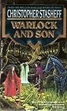 Warlock And Son (Warlock of Gramarye, Book 11) (0441873146) by Stasheff, Christopher