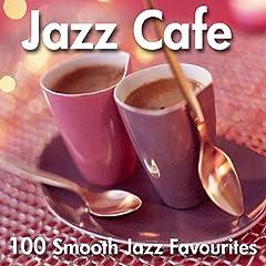 Jazz Cafe - 100 Smooth Favourites