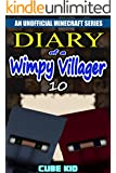 Minecraft: Diary of a Wimpy Villager: Book 10 (An unofficial Minecraft book)
