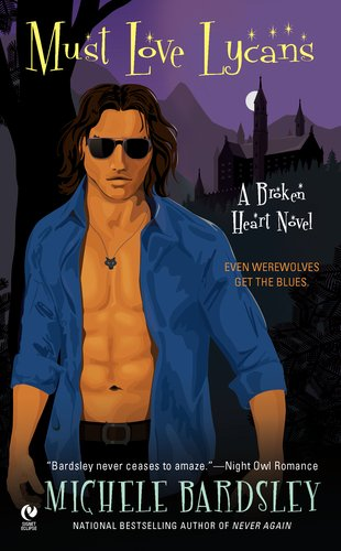Must Love Lycans: A Broken Heart Novel (Broken Heart Vampires)