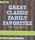 Great Classic Family Favorites: Twelve Unabridged Stories Great Classic Family Favorites