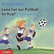 Lena hat nur Fußball im Kopf   Kirsten Boie