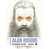 Alan Moore, une biographie illustrepar Spencer Millidge/Gar
