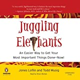 img - for Juggling Elephants: An Easier Way to Get Your Most Important Things Done--Now! Unabridged edition by Loflin, Jones, Musig, Todd published by Penguin Audio (2007) [Audio CD] book / textbook / text book