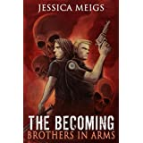 The Becoming: Brothers In Arms