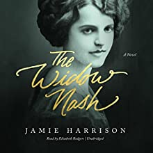 The Widow Nash: A Novel Audiobook by Jamie Harrison Narrated by Elisabeth Rodgers