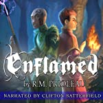 Enflamed: The Pyromancer Trilogy, Book 2 (       UNABRIDGED) by R.M. Prioleau Narrated by Clifton Satterfield