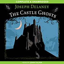 The Castle Ghosts (       UNABRIDGED) by Joseph Delaney Narrated by John Telfer