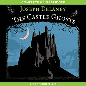 The Castle Ghosts | [Joseph Delaney]