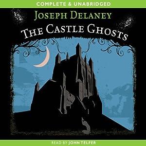 The Castle Ghosts | [Joseph Delaney]